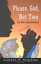 Please, God, Not Two by Alberta H. Sequeira (2010-08-24)