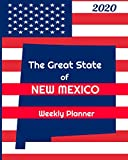 The Great State of New Mexico Weekly Planner: 2020 Diary, Calendar, and Notebook