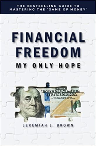 Financial freedom my only hope jeremiah j brown 9780692942024 financial freedom my only hope jeremiah j brown 9780692942024 amazon books fandeluxe Gallery