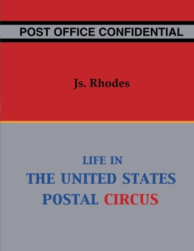 Post Usa - Post Office Confidential: Life in the United States Postal Circus