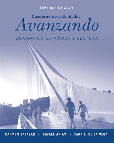 Avanzando: Gramática Española Y Lectura, Workbook, 7th Edition (Spanish Edition)