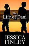 The Life of Dani, Jessica Finley, 1451220391