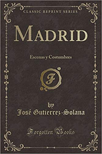 Madrid: Escenas Y Costumbres (Classic Reprint) (Spanish ...