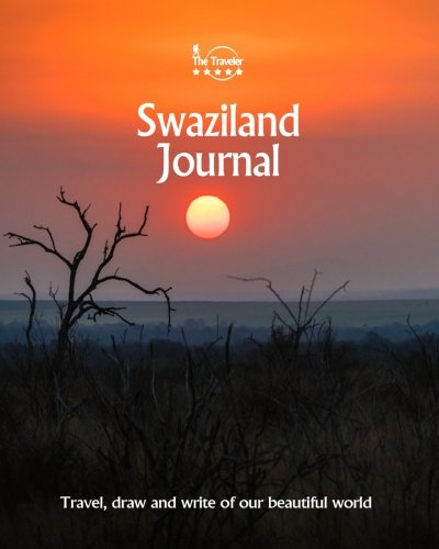 Swaziland Journal: Travel and Write of our Beautiful World (Swaziland Travel Books) (Volume 2)