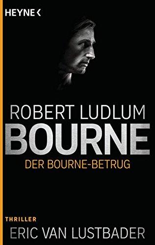 Der Bourne Betrug: Thriller (JASON BOURNE, Band 5)