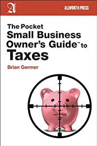 The Pocket Small Business Owner's Guide to Taxes (Pocket Small Business Owner's Guides) by Allworth Press