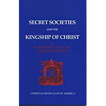 Secret Societies and the Kingship of Christ