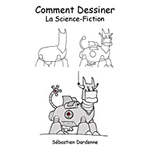 Comment dessiner la science-fiction (French Edition)