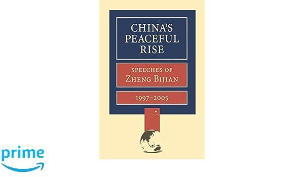 Chinas Peaceful Rise: Speeches of Zheng Bijian 1997-2005