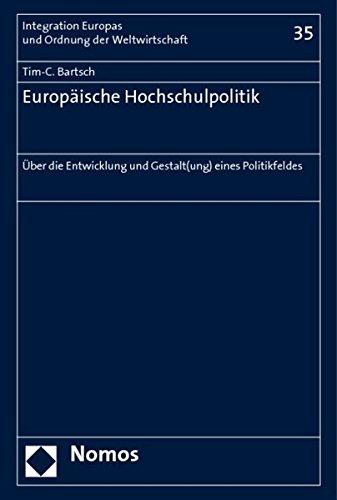 Europäische Hochschulpolitik: Über die Entwicklung und Gestalt(ung) eines Politikfeldes