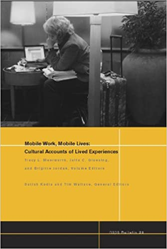 Mobile Lives Mobile Work Cultural Accounts of Lived Experiences