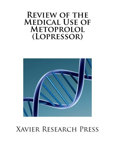 Review Of The Medical Use Of Metoprolol  Lopressor