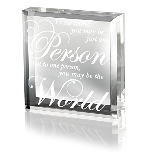 Kate Posh - To the world you may be just one person, but to one person you may be the world - Keepsake & Paperweight