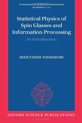 Statistical Physics of Spin Glasses and Information Processing: An Introduction (International Series of Monographs on Physics)