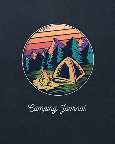 Pdf Outdoors Camping Journal: ~ Camping Travel Journal for Campers To Write In With Pre-Formatted Pages To Record Camping Activity Information (Retro Cover Edition)