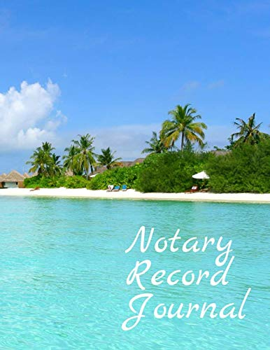 Notary Record Journal: Notary Public Logbook Journal Log Book Record Book,  8.5 by 11 Large, Beach Scene Cover