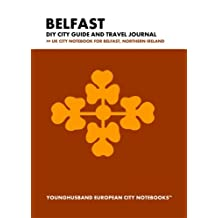 Belfast DIY City Guide and Travel Journal: UK City Notebook for Belfast, Northern Ireland