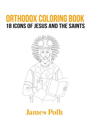 Orthodox Coloring Book: 18 Icons of Jesus and The Saints pdf