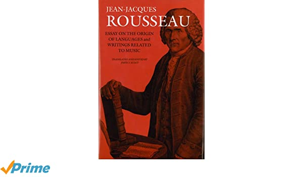 Amazoncom Essay On The Origin Of Languages And Writings Related To  Amazoncom Essay On The Origin Of Languages And Writings Related To Music  Collected Writings Of Rousseau  Jean Jacques Rousseau  Learn English Essay also What Is Thesis Statement In Essay  5 Paragraph Essay Topics For High School