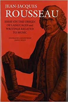 com essay on the origin of languages and writings related  essay on the origin of languages and writings related to music collected writings of rousseau