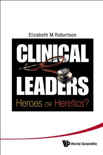 Clinical Leaders:Heroes or Heretics? Pdf