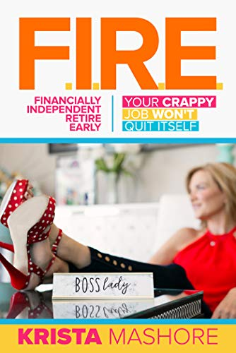 F.I.R.E.: Financially Independent Retire Early by Krista Mashore ebook deal