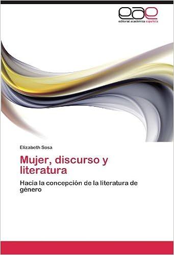 Mujer, discurso y literatura: Hacia la concepción de la ...