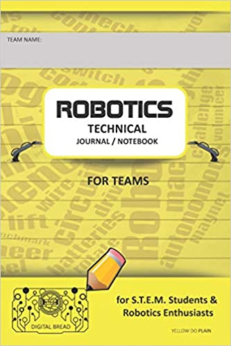 Descargar PDF Robotics Technical Journal Notebook For Teams - For Stem Students & Robotics Enthusiasts: Build Ideas, Code Plans, Parts List, Troubleshooting Notes, Competition Results, Yellow Do Plain