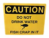 tiggersmall Caution Do Not Drink Water - Fish Crap in it, Funny Tin Metal Sign