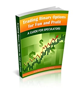 Trading binary options for fun and profit a guide for speculators pdf