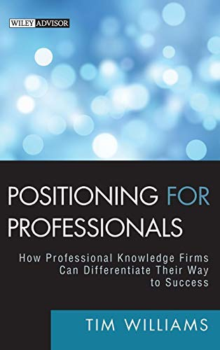 essionals: How Professional Knowledge Firms Can Differentiate Their Way to Success by Tim Williams (2010-08-09) ()
