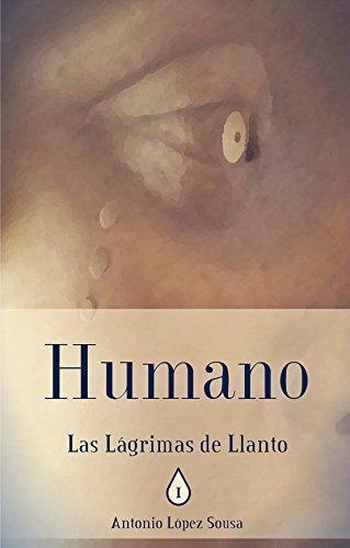 Humano: Las lágrimas de Llanto, Libro I (Novela de fantasía) (Spanish