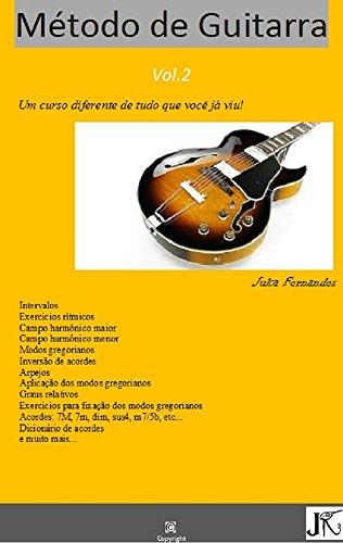 Método Guitarra : Um curso diferente de tudo que você já viu (Método Guitarra - Intermediário Livro 2)