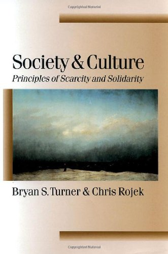 Society and Culture: Scarcity and Solidarity (Published in association with Theory, Culture & Society)