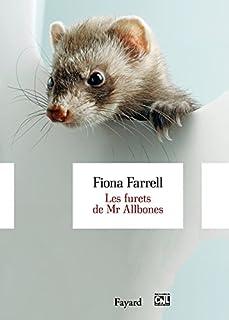 Les furets de Mr Allbones : roman historique, pastoral, satirique et scientifique, avec mustélidés, Farrell, Fiona