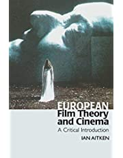 European Film Theory and Cinema: A Critical Introduction