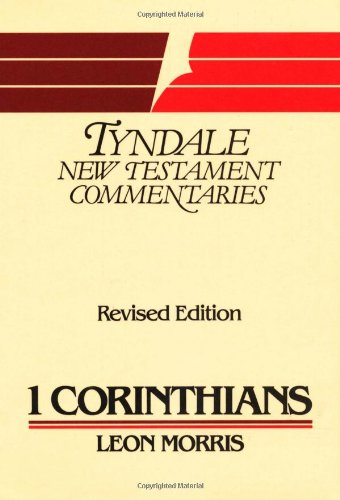 The First Epistle of Paul to the Corinthians: An Introduction and Commentary (Tyndale New Testament Commentaries)