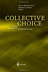 Collective Choice: Essays in Honor of MANCUR OLSON