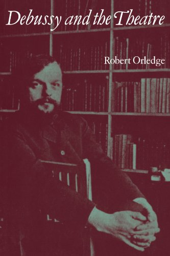 Debussy and the Theatre by Robert Orledge