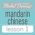 Michel Thomas Beginner Mandarin Chinese Lesson 1 | Harold Goodman