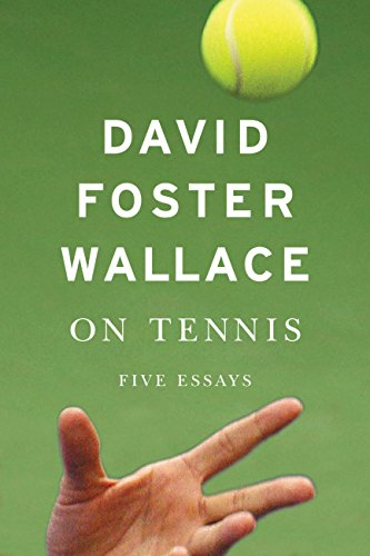 On tennis five essays kindle edition by david foster wallace