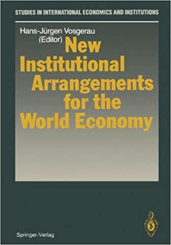 New Institutional Arrangements for the World Economy (Studies in International Economics and Institutions)