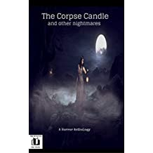 The Corpse Candle: and other nightmares