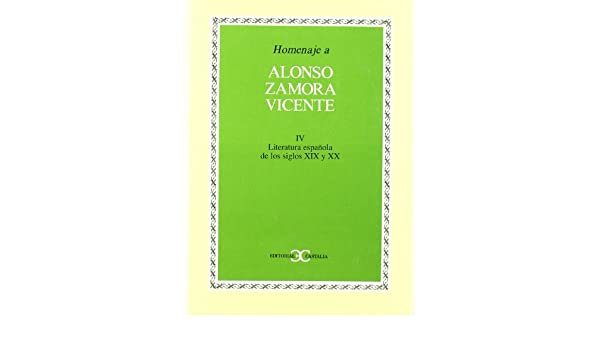 Homenaje a Alonso Zamora Vicente, vol. IV (HOMENAJES): Amazon.es: unknown: Libros