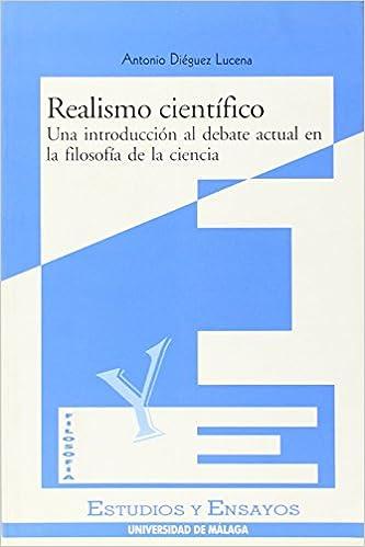 Realismo Científico: Una introducción al debate actual en la ...