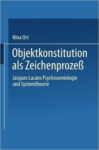 Book Objektkonstitution als Zeichenproze????: Jacques Lacans Psychosemiologie und Systemtheorie (German Edition) (1998-11-23)