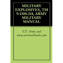 MILITARY EXPLOSIVES, TM 9-1300-214, ARMY MILITARY MANUAL