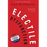 Electile Dysfunction: A Guide for Unaroused Voters