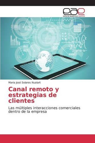 Descargar Libro Canal Remoto Y Estrategias De Clientes Solares Nualart Maria José