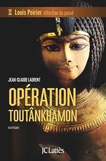 Louis Poirier, détective du passé : Opération Toutânkhamon